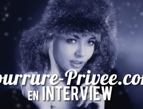 Interview de Fourrure-privee.com